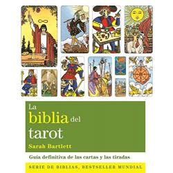 LA BIBLIA DEL TAROT: GUIA DEFINITIVA DE LAS CARTAS Y LAS TIRADAS (2ª ED.) SARAH BARTLETT