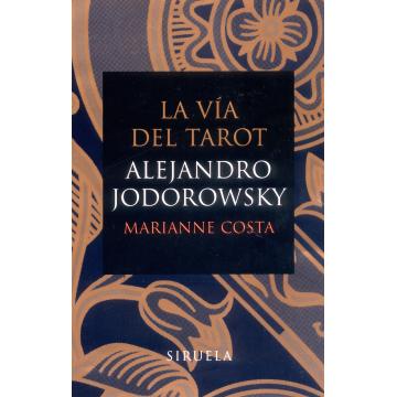 LA VIA DEL TAROT ALEJANDRO JODOROWSKY, MARIANNE COSTA
