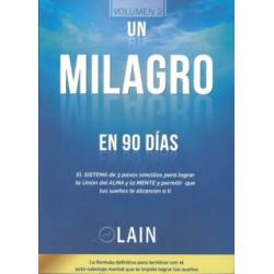 UN MILAGRO EN 90 DIAS: EL SISTEMA DE 3 PASOS SENCILLOS PARA LOGRAR LA UNION DEL ALMA Y LA MENTE LAIN GARCIA CALVO